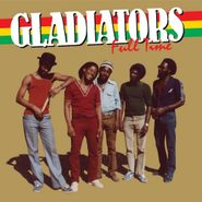 The Gladiators, Full Time (CD)