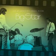 Big Star, Live At Lafayette's Music Room (LP)