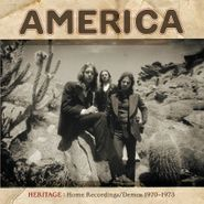 America, Heritage: Home Recordings / Demos 1970-1973 (CD)