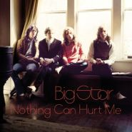 Big Star, Nothing Can Hurt Me (LP)