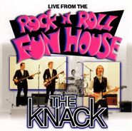 The Knack, Live From The Rock N Roll Fun House (CD)