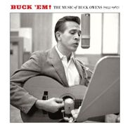 Buck Owens, Buck 'Em! The Music Of Buck Owens (1955-1967) (CD)