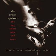 The Dream Syndicate, The Day Before Wine And Roses: Live At KPFK , September 5, 1982 (CD)