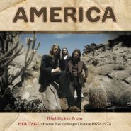 America, Highlights From Heritage: Home Recordings / Demos 1970-1973 [Black Friday] (LP)