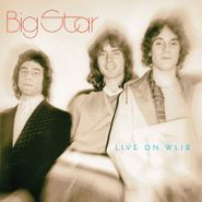 Big Star, Live On WLIR (LP)
