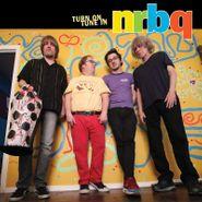 NRBQ, Turn On, Tune In (LP)