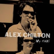 "Alex Chilton, My Rival [Black Friday] (10"")"