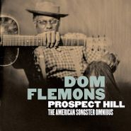 Dom Flemons, Prospect Hill: The American Songster Omnibus (CD)
