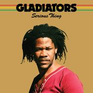 The Gladiators, Serious Thing (LP)