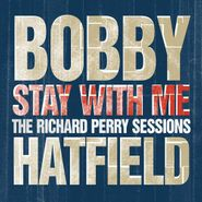 Bobby Hatfield, Stay With Me: The Richard Perry Sessions (CD)