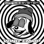"Dance System, Wind 'Em Up (12"")"