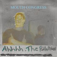 """Mouth Congress, Ahhhh The Pollution [Record Store Day Orange Vinyl] (7"""")"""