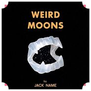 Jack Name, Weird Moons (CD)