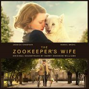 Harry Gregson-Williams, The Zookeeper's Wife [OST] (CD)