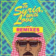 """Omar Souleyman, To Syria, With Love Remixes [Record Store Day] (12"""")"""