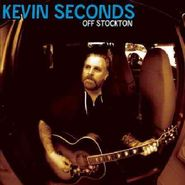 Kevin Seconds, Off Stockton (CD)