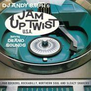 Various Artists, DJ Andy Smith's Jam Up Twist U.S.A. (CD)
