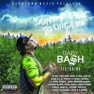 Baby Bash, Don't Panic It's Organic (CD)