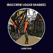 Matthew Logan Vasquez, Light'n Up (CD)