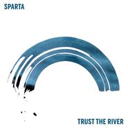 Sparta, Trust The River (LP)