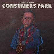 Chuck Strangers, Consumers Park (LP)