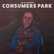 Chuck Strangers, Consumers Park (CD)