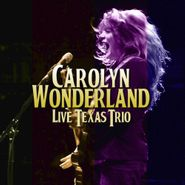 Carolyn Wonderland, Live Texas Trio (CD)