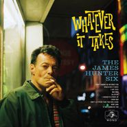 The James Hunter Six, Whatever It Takes (CD)