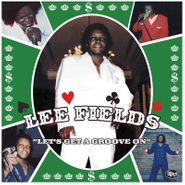 Lee Fields, Let's Get A Groove On [Record Store Day Colored Vinyl] (LP)