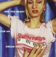Quintron, Are You Ready for an Organ Solo? (CD)