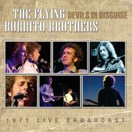 The Flying Burrito Brothers, Devils In Disguise - 1971 Live Broadcast (CD)