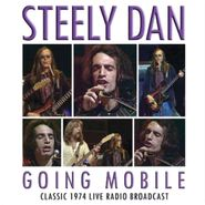 Steely Dan, Going Mobile - Classic 1974 Live Radio Broadcast (CD)