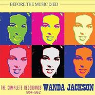 Wanda Jackson, Before The Music Died: The Complete Recordings 1954-1962 (CD)