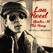 Lou Reed, Winter At The Roxy - The 1976 L.A. Broadcast (CD)