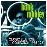 Hank Mobley, The Classic Blue Note Collection 1955-1961 (CD)