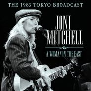 Joni Mitchell, A Woman In The East - The 1983 Tokyo Broadcast (CD)