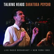 Talking Heads, Saratoga Psycho: Live Radio Broadcast - New York 1983 (CD)