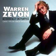 Warren Zevon, Accidentally On Purpose: Classic 1978 Live Concert Broadcast (CD)
