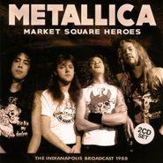 Metallica, Market Square Heroes (CD)