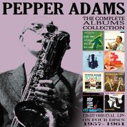 Pepper Adams, The Complete Albums Collection 1957-1961 (CD)