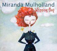 Miranda Mulholland, Whipping Boy (CD)