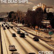 The Dead Ships, Citycide (CD)
