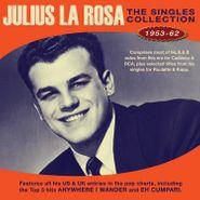 Julius LaRosa, The Singles Collection 1953-62 (CD)