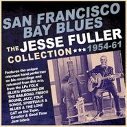 Jesse Fuller, San Francisco Bay Blues: The Jesse Fuller Collection 1954-61 (CD)