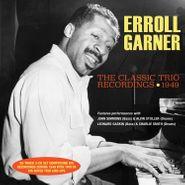 Erroll Garner, The Classic Trio Recordings 1949 (CD)