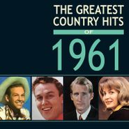 Various Artists, The Greatest Country Hits Of 1961 (CD)