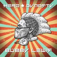 Bubby Lewis, Hero Dynasty (CD)