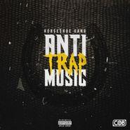 Horseshoe Gang, Anti-Trap Music (CD)