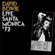 David Bowie, Live Santa Monica '72  [180 Gram Vinyl] (LP)