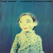 The Bats, Daddy's Highway (LP)